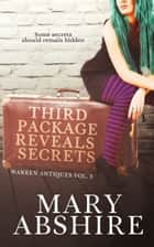 Third Package Reveals Secrets ebook by Mary Abshire