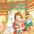Little House in the Big Woods ljudbok by Cherry Jones, Laura Ingalls Wilder