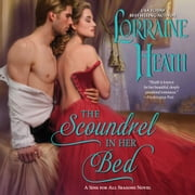 The Scoundrel in Her Bed - A Sin for All Seasons Novel audiobook by Lorraine Heath