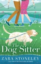 The Dog Sitter ebook by Zara Stoneley