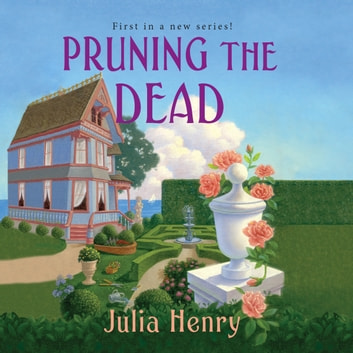 Pruning the Dead audiobook by Julia Henry