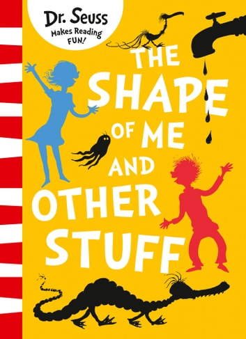 The Shape of Me and Other Stuff 電子書籍 by Dr. Seuss