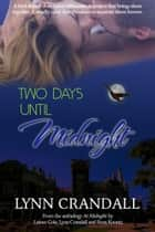 Two Days Until Midnight ebook by Lynn Crandall