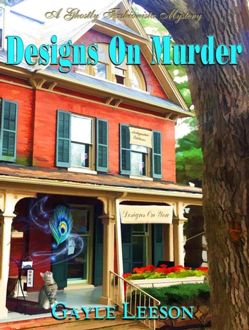 Designs On Murder - A Ghostly Fashionista Mystery, #1 ebook by Gayle Leeson