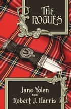 The Rogues ebook by Jane Yolen, Robert  J. Harris