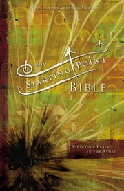 NIV, Starting Point Bible, eBook - Find Your Place in the Story ebook by Andy Stanley,Zondervan