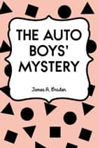 The Auto Boys' Mystery ebook by James A. Braden