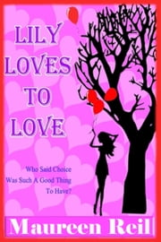 Lily Loves to Love ebook by Maureen Reil