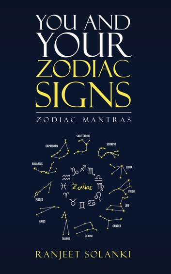 You and Your Zodiac Signs - Zodiac Mantras ebook by Ranjeet Solanki