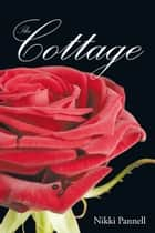 The Cottage ebook by Nikki Pannell