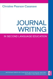 Journal Writing in Second Language Education ebook by Christine Pearson Casanave