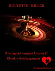 ROULETTE KILLER + Créator II - Ebook + téléchargement ebook by stephane Manzocco