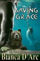 Saving Grace eBook by Bianca D'Arc