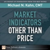 Market Indicators Other Than Price ebook by Michael N. Kahn CMT