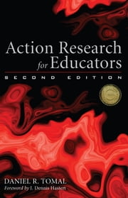 Action Research for Educators ebook by Daniel R. Tomal,Dennis J. Hastert
