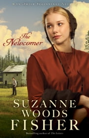 The Newcomer (Amish Beginnings Book #2) ebook by Suzanne Woods Fisher