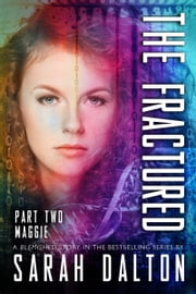 The Fractured: Maggie ebook by Sarah Dalton