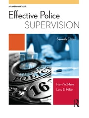 Effective Police Supervision ebook by Harry W. More,Larry S. Miller