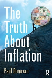 The Truth About Inflation ebook by Paul Donovan