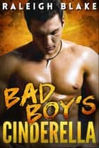 Bad Boy's Cinderella: A Sports Romance ebook by Raleigh Blake
