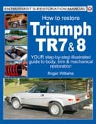How to Improve Triumph TR7, TR7-V8 & TR8 eBook by Roger
