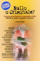 Bullo o Criminale? ebook by Simona Ruffini