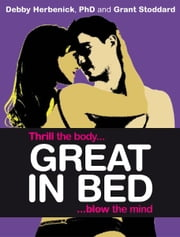Great in Bed ebook by Debby Herbenick,Grant Stoddard