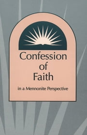 Confession of Faith in a Mennonite Perspective ebook by Herald Press