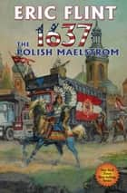 1637: The Polish Maelstrom ebook by