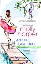And One Last Thing ... ebook by Molly Harper