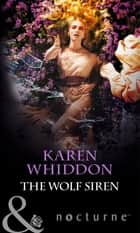 The Wolf Siren (Mills & Boon Nocturne) (The Pack, Book 10) ebook by Karen Whiddon