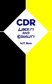CDR: Liberty and Equality ebook by M.T. Bass