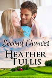 Second Chances - Love in Juniper Ridge ebook by Heather Justesen,Heather Tullis
