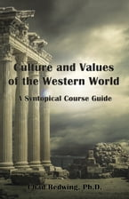 Culture and Values of the Western World, A Syntopical Course Guide
