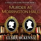 Murder at Morrington Hall livre audio by Clara McKenna, Sarah Zimmerman
