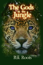 The Gods in the Jungle ebook by Rik Roots