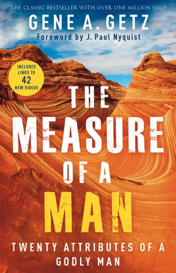 The Measure of a Man - Twenty Attributes of a Godly Man ebook by Gene A. Getz