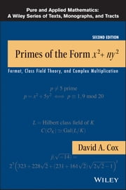 Primes of the Form x2+ny2 - Fermat, Class Field Theory, and Complex Multiplication ebook by David A. Cox