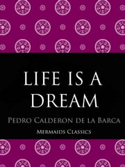 Life is a Dream ebook by Pedro Calderon de la Barca