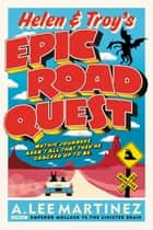Helen and Troy's Epic Road Quest ebook by