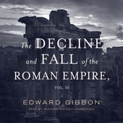 The Decline and Fall of the Roman Empire, Vol. 3 audiobook by Edward Gibbon