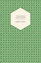 Tales from Two Pockets ebook by Karel Čapek