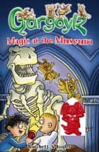 Gargoylz: Magic at the Museum ebook by Jan Burchett, Sara Vogler