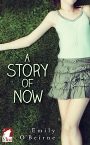 A Story of Now ebook by Emily O'Beirne