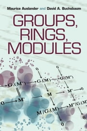 Groups, Rings, Modules ebook by Maurice Auslander,David Buchsbaum