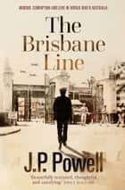 The Brisbane Line ebook by JP Powell