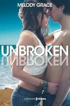 Unbroken - Version française ebook by Melody Grace, Camille S.