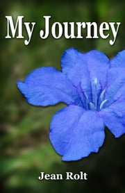 My Journey ebook by Jean Rolt