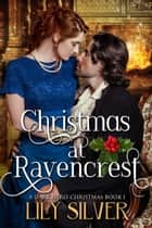 Christmas at Ravencrest - A Dark Hero Christmas Short ebook by Lily Silver