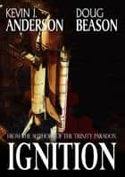 Ignition ebook by Kevin J. Anderson,Doug Beason